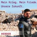 """""""Mein Krieg.  Mein Friede.  Unsere Zukunft"""""""